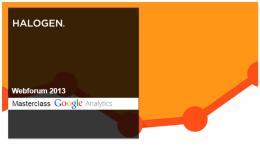 Masterclass i Google Analytics - Webforum 2013